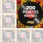 200 pochettes incroyables, l'indispensable hors-série